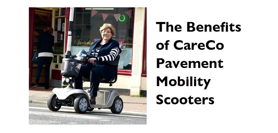 benefits of CareCo pavement scooters